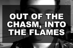 Out of the Chasm, Into the Flames Coming Out Stories, Self Exploration, Continents, Transgender, Lgbt, Feelings, Reading, Cinnamon, Youtube