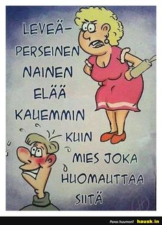 Leveäperseinen nainen... - HAUSK.in Haha Funny, Mood Quotes, Qoutes, Disney Characters, Fictional Characters, Thoughts, Memes, Words, Image