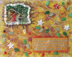 """Nature""- Acrylic & Embroidery on Canvas- quote by Emily Dickinson- approx. 10 x 2003 Canvas Quotes, Emily Dickinson, Arts And Crafts, My Arts, Embroidery, Nature, Painting, Needlepoint, Naturaleza"