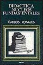 Didáctica : núcleos fundamentales / Carlos Rosales López