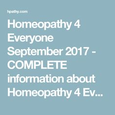 Homeopathy 4 Everyone September 2017 - COMPLETE information about Homeopathy 4 Everyone September 2017 - Hpathy.com