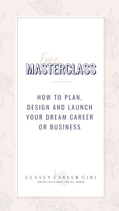 FREE MASTERCLASS TODAY How To Plan, Design and Launch Your Dream Career or Business WITHOUT Wasting Time or Money My goal for you is that you will know the exact steps you need to go from work you HAVE to do...to work you LOVE to do. Midlife Career Change, Fully Alive, Job Search Tips, Job Interview Tips, Dream Career, Secret To Success, Find A Job, Plan Design, Business Management