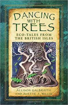 Dancing with Trees: Eco-Tales from the British Isles (Folk Tales): Amazon.co.uk: Allison Galbraith, Alette J. Willis: 9780750978873: Books