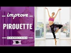 4 Exercises to Improve Pirouette | Lazy Dancer Tips - YouTube