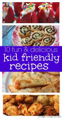 10 Delicious Kid Friendly Recipes