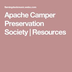 Apache Camper Preservation Society   Resources