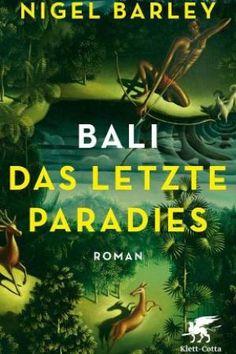 Nigel Barley: Bali. Das letzte Paradies. Klett-Cotta, Stuttgart. 330 Seiten, 17,95 Euro.