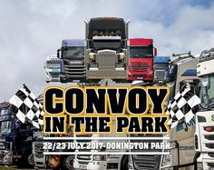 THE FESTIVAL OF TRUCKS, DRIVERS & LIFE ON THE ROAD A WEEKEND OF TRUCK RACING, TRUCK SHOWS AND FAMILY FUN KIDS GO FREE