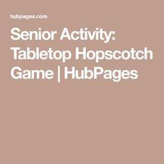 Senior Activity: Tabletop Hopscotch Game | HubPages