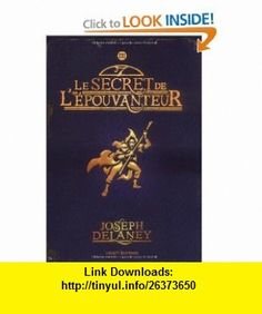 LEpouvanteur, Tome 3 (French Edition) (9782747017237) Joseph Delaney , ISBN-10: 2747017230  , ISBN-13: 978-2747017237 ,  , tutorials , pdf , ebook , torrent , downloads , rapidshare , filesonic , hotfile , megaupload , fileserve