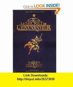 LEpouvanteur, Tome 3 (French Edition) (9782747017237) Joseph Delaney , ISBN-10: 2747017230  , ISBN-13: 978-2747017237 ,  , tutorials , pdf , ebook , torrent , downloads , rapidshare , filesonic , hotfile , megaupload , fileserve
