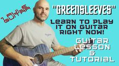 """""""GREENSLEEVES"""" Learn to Play it on Guitar Right Now!"""