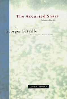 The Accursed Share Vol. II and III by Georges Bataille