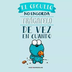 #19 El orgullo no engorda, trágatelo de vez en cuando Quotes En Espanol, Mr Wonderful, Funny Images, Funny Quotes, Qoutes, 1, Hilarious, Positivity, Lettering