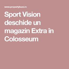 Sport Vision deschide un magazin Extra în Colosseum
