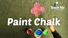 Teach Me: Paint Chalk