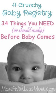 An Unconventional Baby Registry - Clothing: 34 Things You NEED (or should make) Before Baby Comes from The More With Less Mom. An alternative baby supply list for frugal moms, hippies, poor people, and mothers of oopsies. #babyregistry #baby