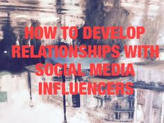 How to Develop Relationships with Social Media Influencers