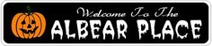 ALBEAR PLACE Lastname Halloween Sign - Welcome to Scary Decor, Autumn, Aluminum - 4 x 18 Inches by The Lizton Sign Shop. $12.99. Great Gift Idea. Predrillied for Hanging. Aluminum Brand New Sign. Rounded Corners. 4 x 18 Inches. ALBEAR PLACE Lastname Halloween Sign - Welcome to Scary Decor, Autumn, Aluminum 4 x 18 Inches - Aluminum personalized brand new sign for your Autumn and Halloween Decor. Made of aluminum and high quality lettering and graphics. Made to last for years ...