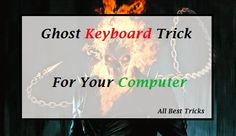 Ghosting keyboard trick is one of the notepad tricks to amaze your friends like a ghost typing