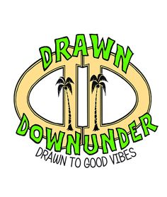Drawn to good vibes - Drawn Downunder. SURF - SKATE - SNOW art and illustration gifts for the adventurers of life. Surf shop - Surf apparel - Surf artist