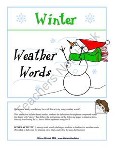 Winter Weather Words Compound Word Activity + BONUS! from Lovin' Teaching! on TeachersNotebook.com -  (16 pages)  - Have some wintry vocabulary fun with this activity using weather words! An interactive bulletin board teaches students definitions for eighteen compound words that begin with �snow.�  PLUS BONUS ACTIVITY! A snowy word search challenges students to find tw