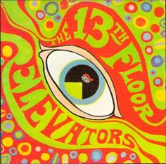 """Floor Elevators """"I've Got Levitation"""". One of the premier Psychedelic Rock bands. [Because you probably haven't heard of them before I'm (re)pinning them. First psychedelic band ever. Psychedelic Rock Bands, Psychedelic Music, Psychedelic Posters, Psychedelic Typography, Grateful Dead, Beatles, 13th Floor Elevators, Woodstock, Roky Erickson"""