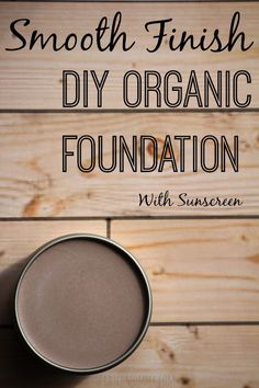 Smooth Finish DIY Organic Foundation With Sunscreen.   Easy & Effective, Non-Toxic Liquid Makeup Foundation!!!   Skip the nasty foundations at the store, be green, and make your own!