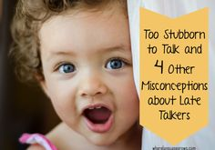 Too Stubborn to Talk and 4 Other Common Misconceptions about Late Talkers | Where Language Grows