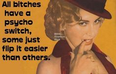 a psycho switch quotes quote girl girly quotes girly quote bitches bitchy