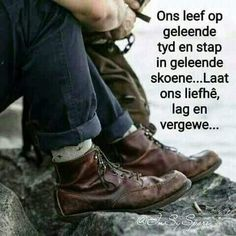 Riding Boots, Give It To Me, Oxford Shoes, Dress Shoes, Words, Men, Afrikaans Quotes, Blessings, Inspirational