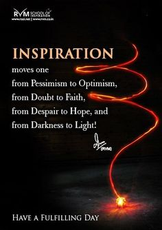 Inspiration moves one from Pessimism to Optimism, from Doubt to Faith, from Despair to Hope, and from Darkness to Light! Good Morning Handsome Quotes, Good Morning Life Quotes, Good Morning Friends Images, Good Morning Beautiful Quotes, Morning Quotes Images, Good Morning Prayer, Morning Thoughts, Morning Greetings Quotes, Good Morning Messages