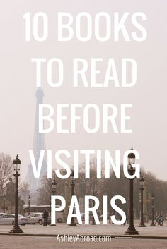 10 Books to Read Before Visiting Paris - this list is gold for all Francophiles alike.