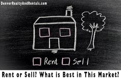 Rent or Sell? What is Best in This #Colorado Real Estate Market? http://denverrealtyandrentals.com/rent-or-sell-what-is-best-in-this-market/