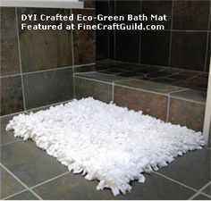 Use old towels or tee shirts to make bath rug