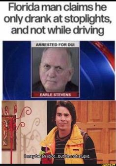 Florida man claims he only drank at stoplights, and not while driving - iFunny :) Crazy Funny Memes, Really Funny Memes, Stupid Funny Memes, Funny Laugh, Funny Relatable Memes, Funny Posts, Funny Quotes, Funny Stuff, Florida Man Meme
