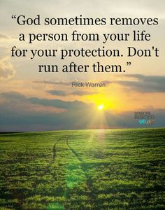 Don't run after someone God removes from your life.