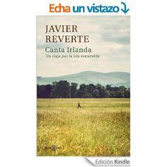 Canta Irlanda: Un viaje por la isla esmeralda eBook: Javier Reverte: Amazon.es: Tienda Kindle
