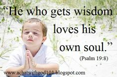 """""""He who gets wisdom loves his own soul. Psalms, Love Him, Bible Verses, Success, Wisdom, Shit Happens, Words, Life, I Love Him"""