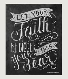 Let Your Faith Be Bigger Than Your Fear Chalkboard by LilyandVal