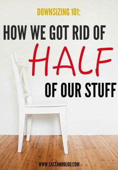 Downsizing 101: How We Got Rid of Half of Our Stuff. Ready for some extreme spring cleaning? | eastandblog.com