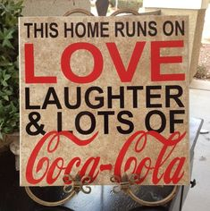 Vinyl Decal: This home runs on love, laughter and lots of coca cola Cute phrase for any home! If you are looking for a diet coke, coke, Vintage Coca Cola, Vintage Ads, Coca Cola Addiction, Coca Cola Kitchen, Cocoa Cola, Coca Cola Decor, Always Coca Cola, World Of Coca Cola, Dr Pepper