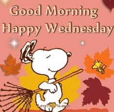 Good Morning -Happy Wednesday - Snoopy and Woodstock Raking Leaves Wednesday Morning Images, Happy Wednesday Pictures, Happy Wednesday Quotes, Good Morning Wednesday, Good Morning Happy, Good Morning Picture, Good Morning Greetings, Good Morning Wishes, Good Morning Quotes