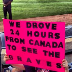 Braves Country extends to Canada too! Tomahawk Chop, Fan Signs, Atlanta Braves, Fans, Canada, Passion, Country, Sports, Hs Sports