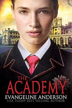 The Academy: (Y/A Scifi  Dystopian Romance) by Emmaline A...