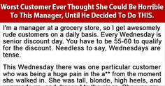 Worst Customer Ever Thought She Could Be Horrible to This Manager