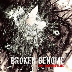 broken genome by Kostistlac on Spotify Music Flyer, Cd Cover, Booklet, Album, Songs, Movie Posters, Film Poster, Popcorn Posters, Film Posters