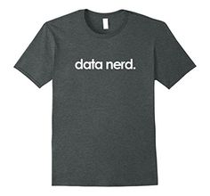 Mens Data nerd Shirts cientist data lover for researchers... https://smile.amazon.com/dp/B075T21PP4/ref=cm_sw_r_pi_dp_x_mlBhAb1W7F90Y