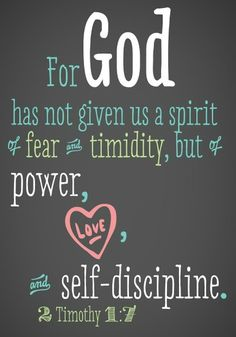 Delighted: Bible Verse Printables- For God hath not given us the spirit of fear; but of power, and of love, and of a sound mind. My life verse. Printable Bible Verses, Bible Verses Quotes, Bible Scriptures, Encouragement Quotes, Scripture For Teachers, Bible Verses About Fear, Bible Quotes For Teens, Bible Verses For Girls, Bible Psalms