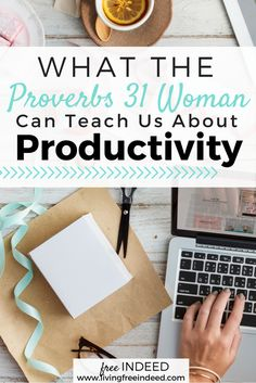 What the Proverbs 31 Woman Teaches Us About Productivity - Free Indeed